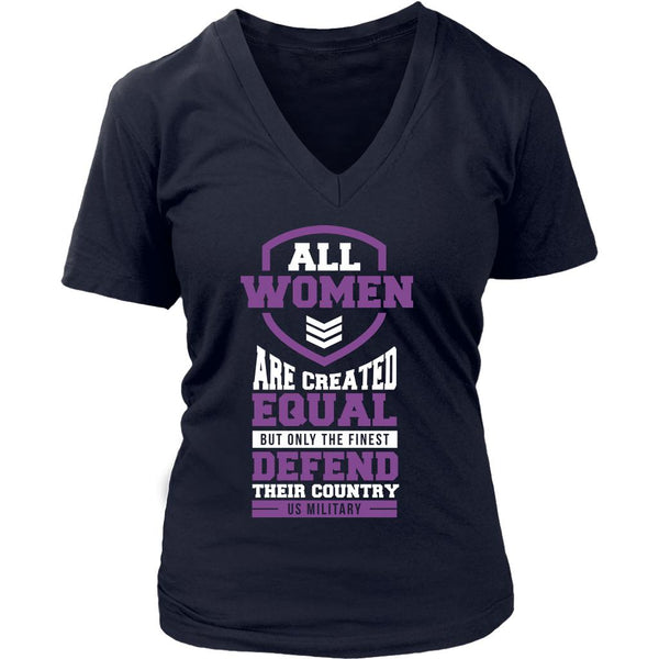 All Women Are Created Equal But Only The Finest Defend Their Country US Military Patriotic USA Military Women V-Neck T-Shirt For Women-NeatFind.net
