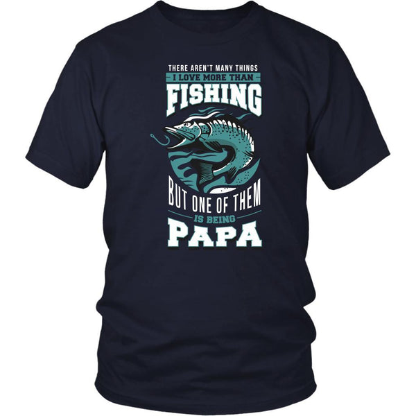 Arent Many Things I Love More Than Fishing But 1 Of Them Is Being Papa TShirts-NeatFind.net