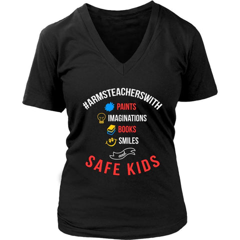 #ArmsTeachersWith Paints Imagination Books Smiles Safe Kids End Gun VNeck TShirt-NeatFind.net
