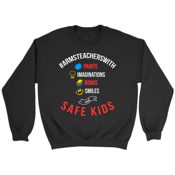 #ArmsTeachersWith Paints Imaginations Books Smiles Safe Kids Anti NRA Sweater-NeatFind.net