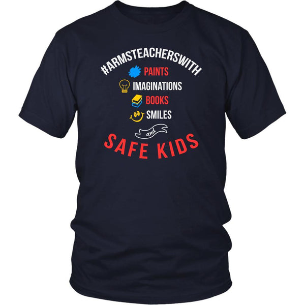 #ArmsTeachersWith Paints Imaginations Books Smiles Safe Kids Anti NRA TShirt-NeatFind.net