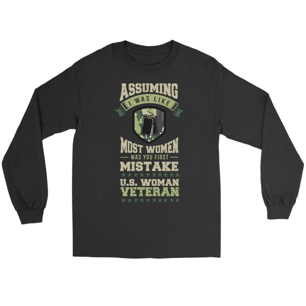 Assuming I Was Like Most Women Was You 1st Mistake US Woman Veteran Long Sleeve-NeatFind.net