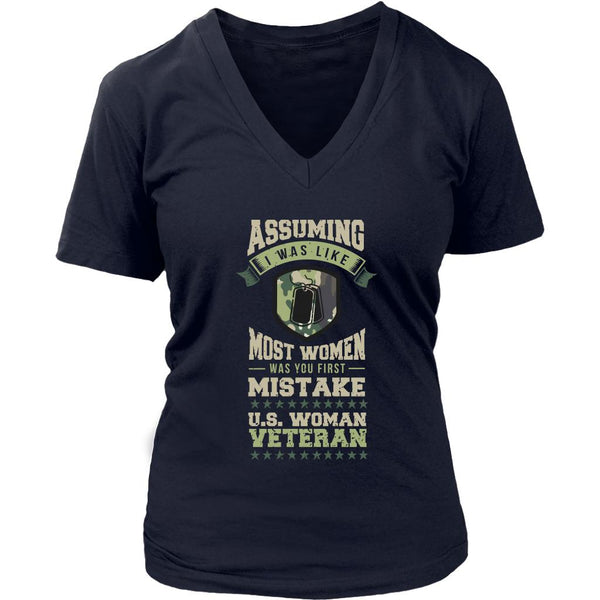 Assuming I Was Like Most Women Was You 1st Mistake US Woman Veteran VNeck TShirt-NeatFind.net