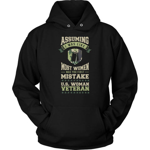 Assuming I Was Like Most Women Was You First Mistake US Woman Veteran Cool Funny Awesome Patriotic USA Military Women Unisex Hoodie For Women-NeatFind.net