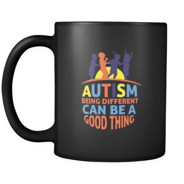 Autism Being Different Can Be A Good Thing Autism Awareness Black 11oz Coffee Mug-NeatFind.net