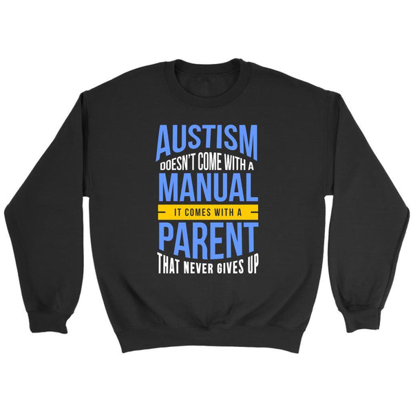 Autism Doesnt Come With Manual Comes With Parent That Never Gives Up Sweater-NeatFind.net