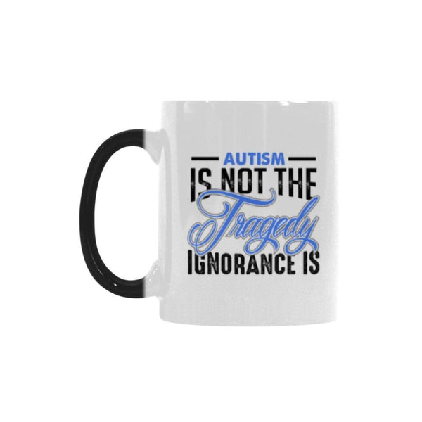 Autism Is Not The Tragedy Ignorance Is Autism Awareness V2 Color Changing/Morphing 11oz Coffee Mug-NeatFind.net