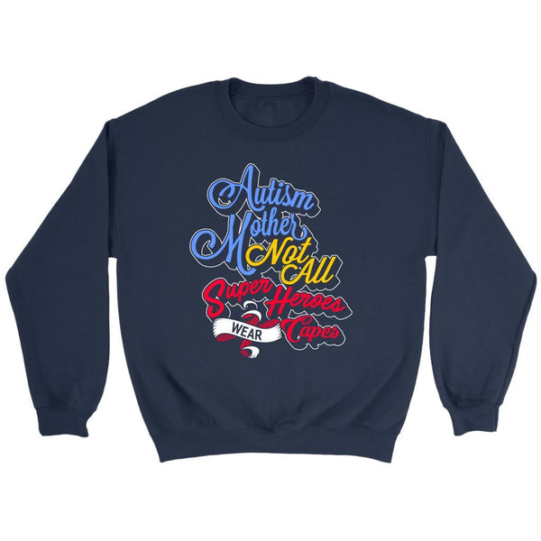 Autism Mother Not All Super Heroes Wear Capes Special Need Mom Gift Idea Sweater-NeatFind.net