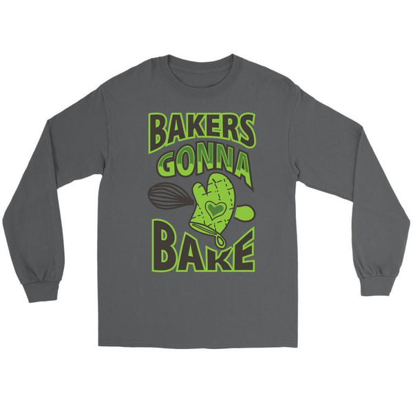 Bakers Gonna Bake Funny Gift Idea For Baker Baking Soft Comfy Long Sleeve TShirt-NeatFind.net