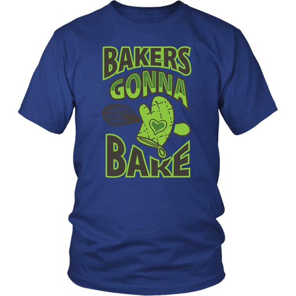 Bakers Gonna Bake Funny Gifts Ideas For Bakers Baking Soft Comfy Unisex TShirt-NeatFind.net