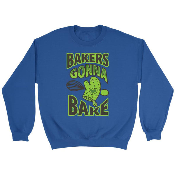 Bakers Gonna Bake Funny Gifts Ideas For Bakers Baking Super Soft & Comfy Sweater-NeatFind.net