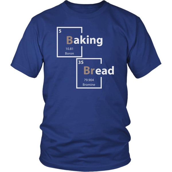 Baking Bread Periodic Table Boron Bromine Funny Gifts Ideas Bakers Unisex TShirt-NeatFind.net