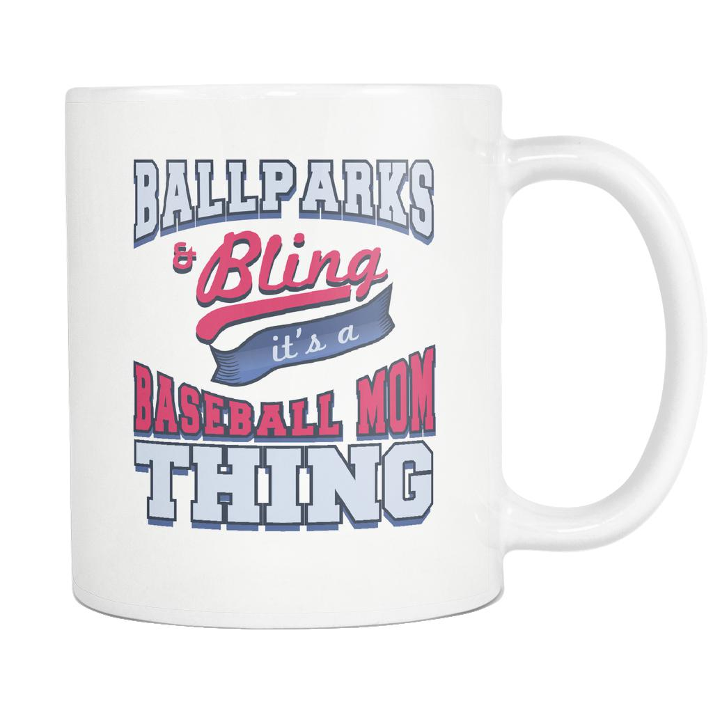 Ballparks And Bling It's A Baseball Mom Thing Funny Unique Cool Awesome Baseball White 11oz Coffee Mug-NeatFind.net