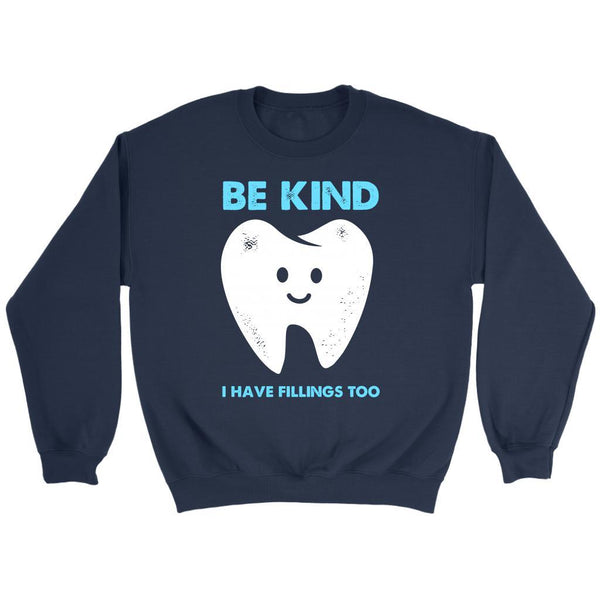 Be Kind I Have Fillings Too Cool Humor Dental Funny Dentist Gift Ideas Sweater-NeatFind.net