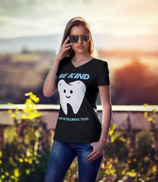 Be Kind I Have Fillings Too Humor Dental Funny Dentist Gift Ideas VNeck TShirt-NeatFind.net
