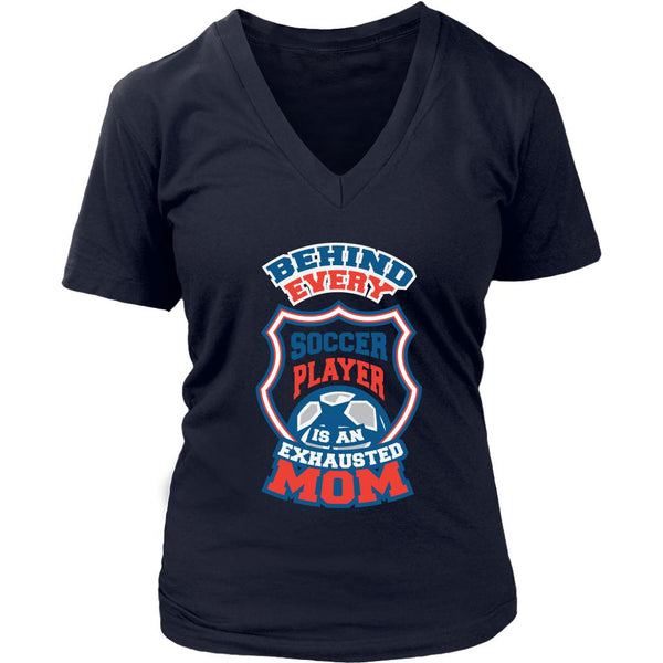 Behind Every Soccer Player Is An Exhausted Mom Cool Funny Gifts V-Neck-NeatFind.net