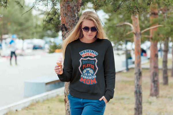 Behind Every Soccer Player Is An Exhausted Mom Crewneck Sweatshirt-NeatFind.net