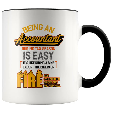 Being An Accountant During Tax Season Is Easy Bike Hell 11oz 7Color Mug-NeatFind.net