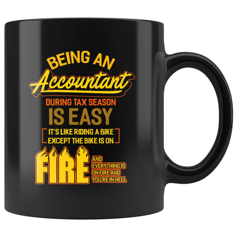 Being An Accountant During Tax Season Is Easy Bike Hell Black 11oz Mug-NeatFind.net