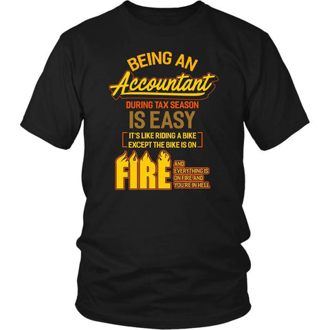 Being An Accountant During Tax Season Is Easy Bike Hell Funny TShirt-NeatFind.net