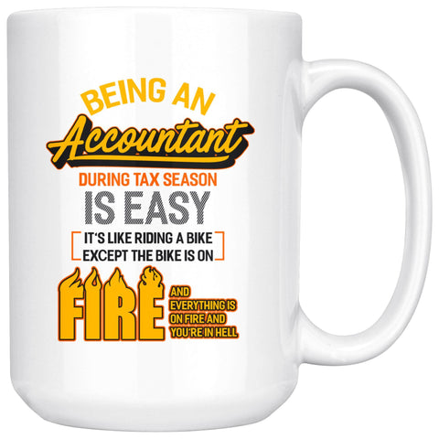 Being An Accountant During Tax Season Is Easy Bike Hell White 15oz Mug-NeatFind.net