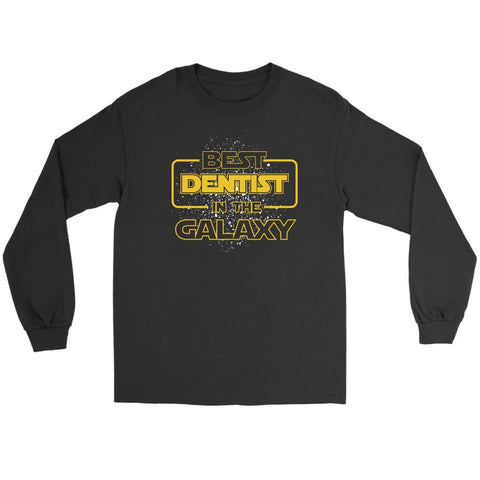Best Dentist In The Galaxy Awesome Humor Dental Funny Gift Ideas Long Sleeve-NeatFind.net