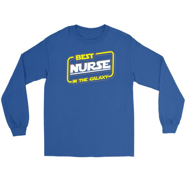 Best Nurse In The Galaxy Awesome Best Cool Nurses Week Gifts Ideas Long Sleeve-NeatFind.net