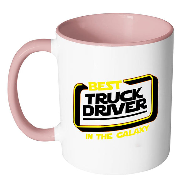 Best Truck Driver In The Galaxy Practical Funny Gifts For Truckers 7Colors Mug-NeatFind.net