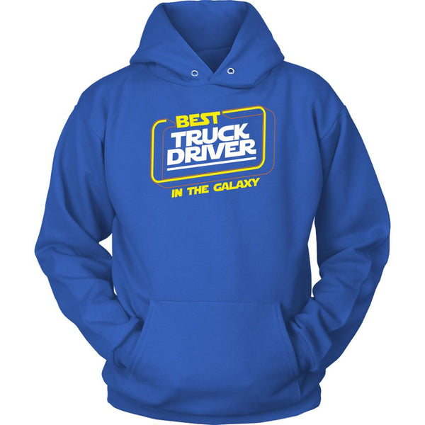 Best Truck Driver In The Galaxy Practical Funny Truckers Gifts Unisex Hoodie-NeatFind.net