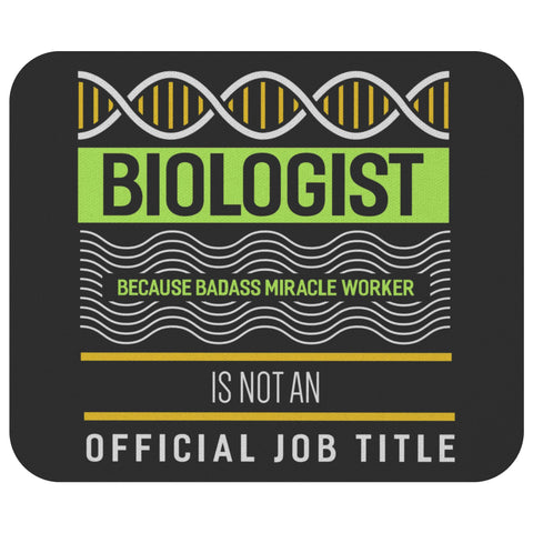 Biologist Because Badass Miracle Worker Not Official Title Funny Gift Mouse Pad-NeatFind.net