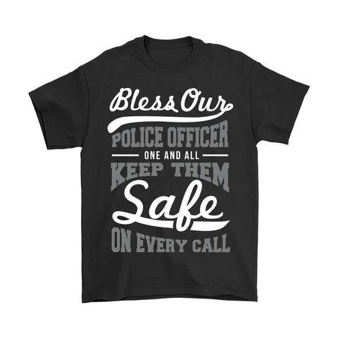 Bless Our Police Officer One & All Keep Them Safe On Every Call Thin Blue Line Blue Lives Matter T-Shirt/Long Sleeve/Crewneck Sweatshirt/Hoodie For Men & Women-NeatFind.net