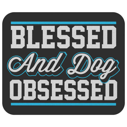 Blessed & Dog Obsessed Cute Funny Gift Idea For Dog Lovers Cool Comfy Mouse Pad-NeatFind.net