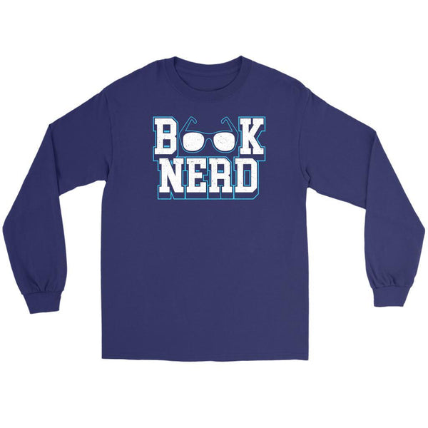 Book Nerd Bibliophile Bookworms Book Lovers Avid Readers Gift Ideas Long Sleeve-NeatFind.net