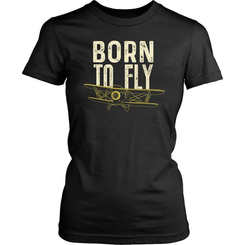 Born To Fly Awesome Cool Humor Gag Unique Aviation Funny Gift Ideas Women TShirt-NeatFind.net