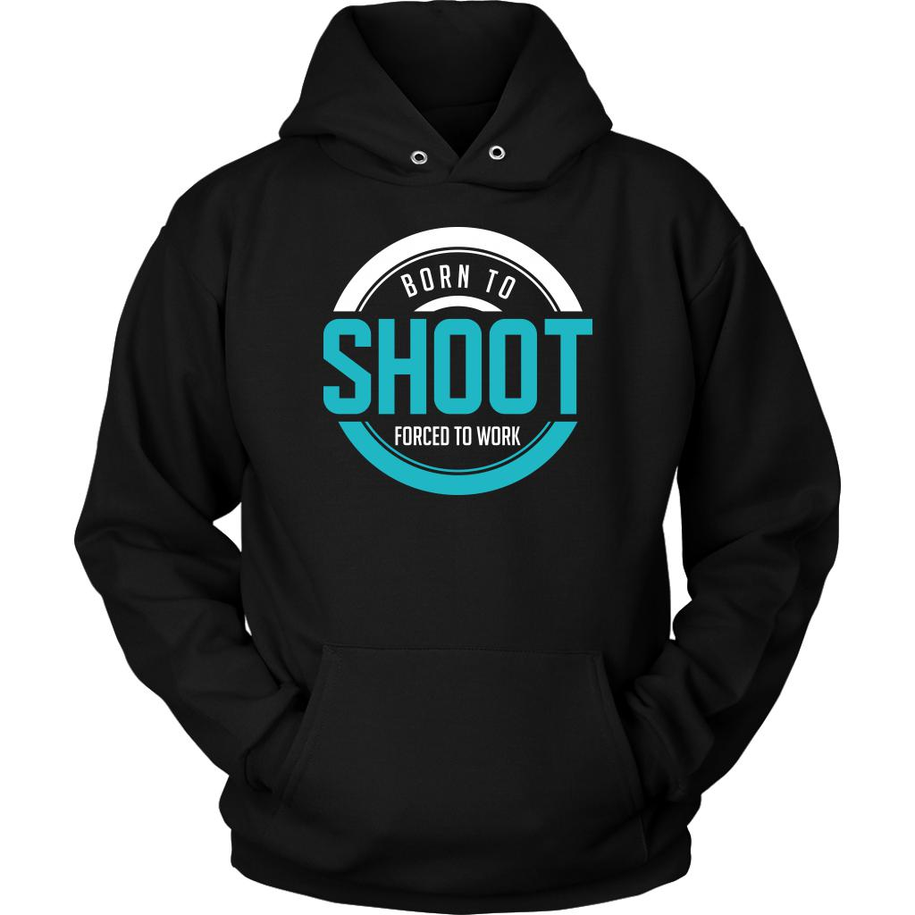 Born To Shoot Forced To Work Cool Photography Funny Photographer Gifts Hoodies-NeatFind.net