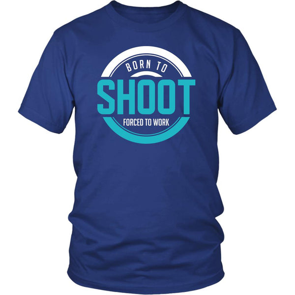 Born To Shoot Forced To Work Cool Photography Funny Photographer Gifts TShirt-NeatFind.net