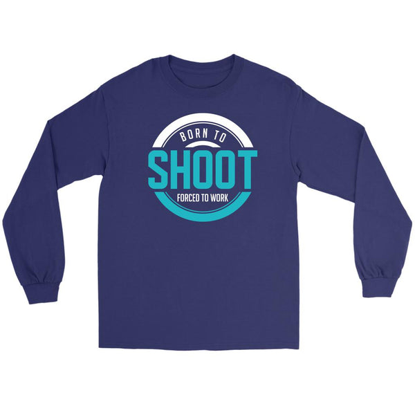 Born To Shoot Forced To Work Photography Funny Photographer Gift Long Sleeve Tee-NeatFind.net