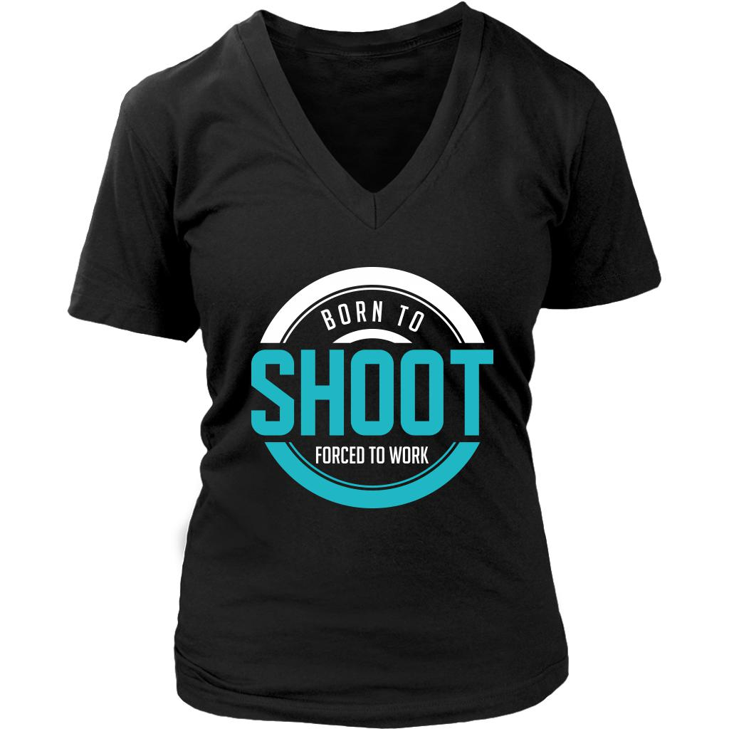 Born To Shoot Forced To Work Photography Funny Photographer Gifts VNeck TShirts-NeatFind.net