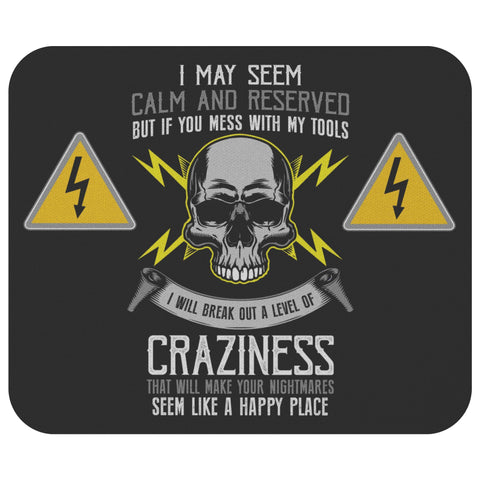 Calm & Reserved I Will Break Out A Level Of Craziness Funny Electrician MousePad-NeatFind.net