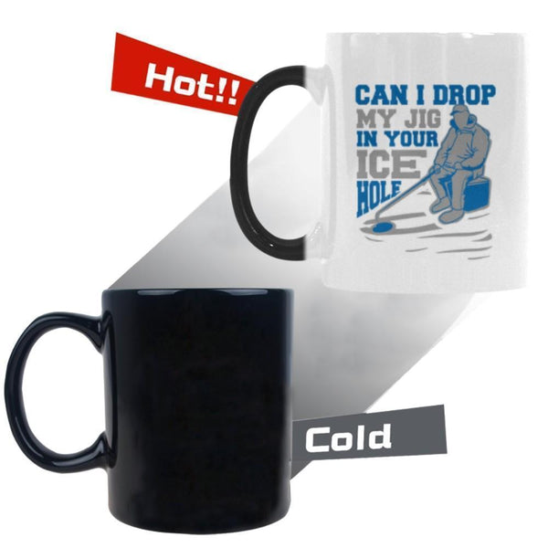 Can I Drop My Jig In Your Ice Hole Color Changing/Morphing 11oz Mug-NeatFind.net