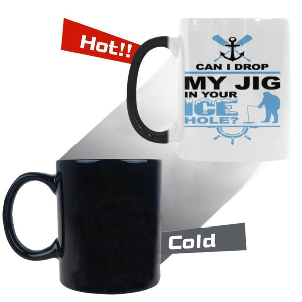 Can I Drop My Jig In Your Ice Hole V2 Color Changing/Morphing 11oz Mug-NeatFind.net