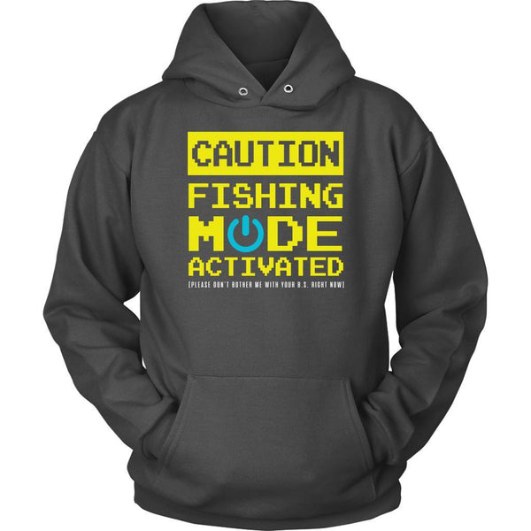 Caution Fishing Mode Activated Please Dont Bother Me With BS Right Now Hoodies-NeatFind.net