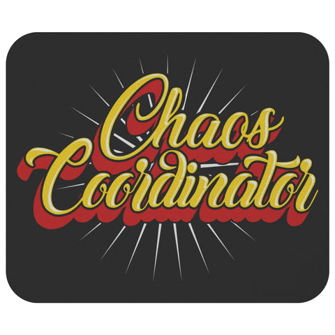 Chaos Coordinator Funny Inexpensive Teacher Appreciation Week Gift Idea MousePad-NeatFind.net