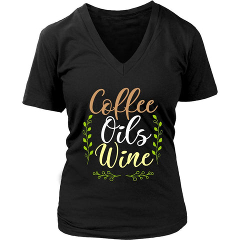 Coffee Oils Wine Best Gift For Friend Who Love Essential Oils Funny VNeck TShirt-NeatFind.net