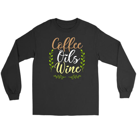 Coffee Oils Wine Best Gift For Friends Who Love Essential Oils Funny Long Sleeve-NeatFind.net