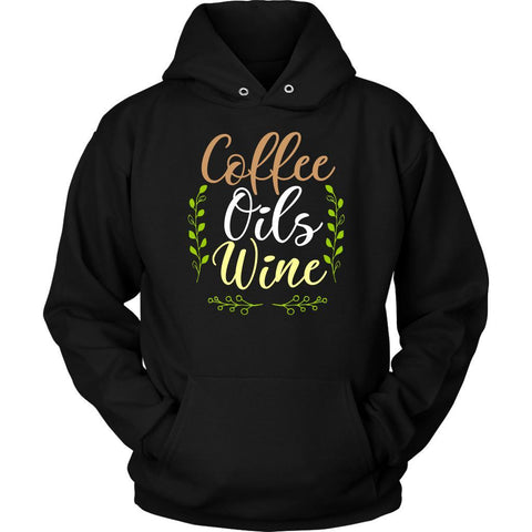 Coffee Oils Wine Unique Gifts For Friends Who Love Essential Oils Funny Hoodie-NeatFind.net