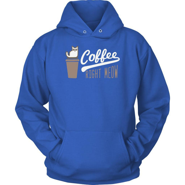 Coffee Right Meow Cute Funny Cat Lovers Kitty Obsessed Friend Gift Ideas Hoodie-NeatFind.net