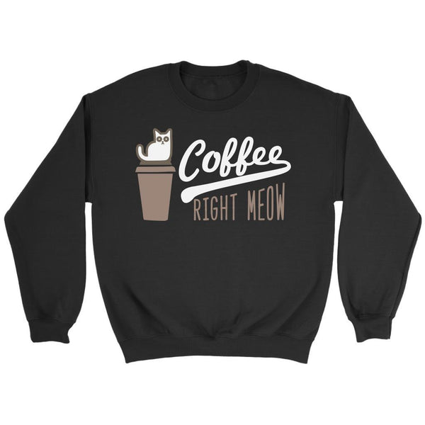 Coffee Right Meow Cute Funny Cat Lovers Kitty Obsessed Friend Gift Ideas Sweater-NeatFind.net