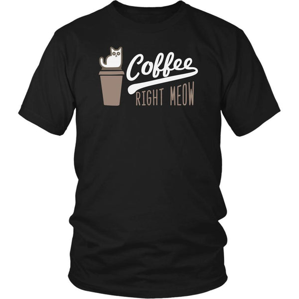 Coffee Right Meow Cute Funny Cat Lovers Kitty Obsessed Friend Gift Ideas TShirt-NeatFind.net