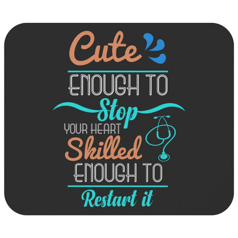 Cute Enough To Stop Your Heart Skilled Enough To Restart It Funny Gift Mouse Pad-NeatFind.net